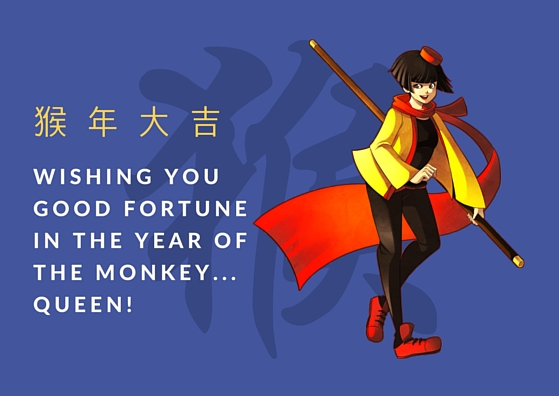 Wishing you good fortune in the year of the monkey...QUEEN!